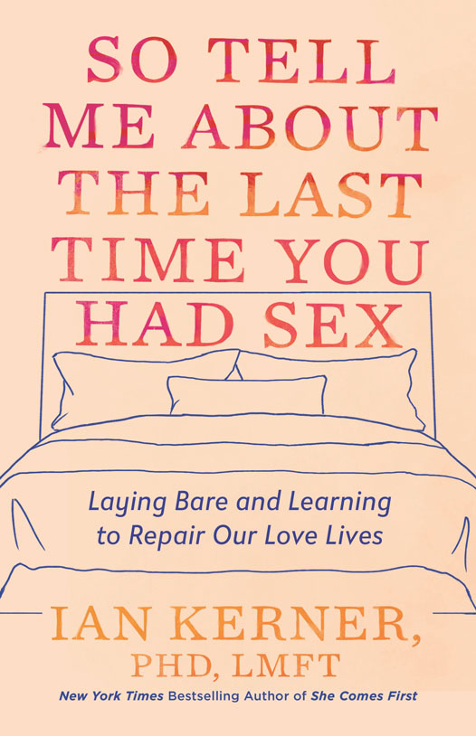 Book cover for So Tell Me About the Last Time You Had Sex